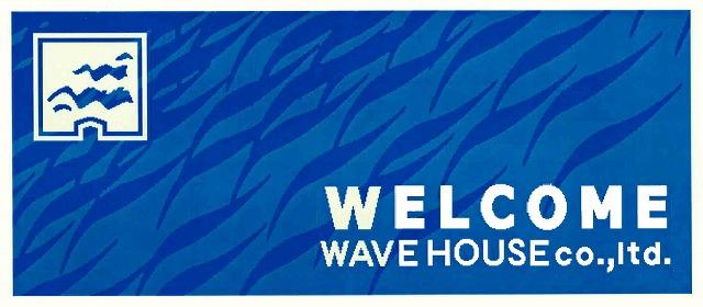 Wavehouse Welcome